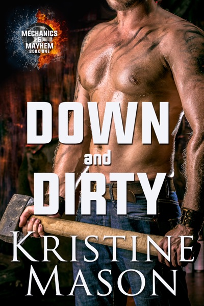 Down and Dirty by Kristine Mason Book Summary, Reviews and E-Book Download