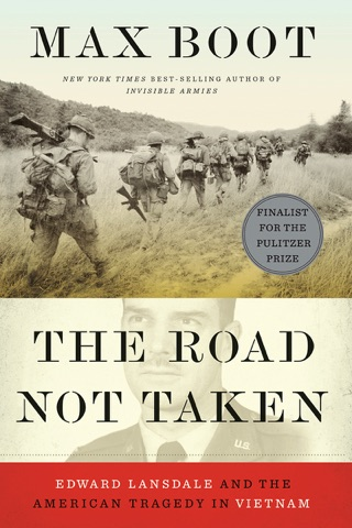 The Road Not Taken: Edward Lansdale and the American Tragedy in Vietnam E-Book Download