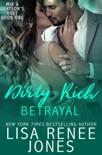 Dirty Rich Betrayal book summary, reviews and downlod
