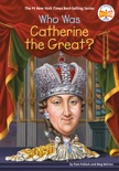 Who Was Catherine the Great? book summary, reviews and downlod