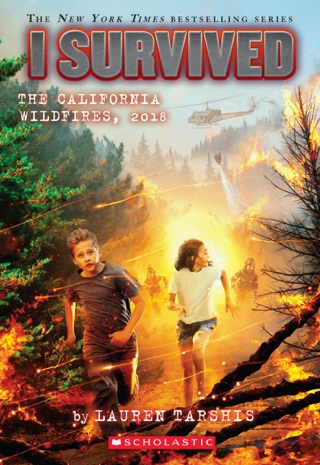 I Survived the California Wildfires, 2018 (I Survived #20) by Scholastic Inc. book summary, reviews and downlod