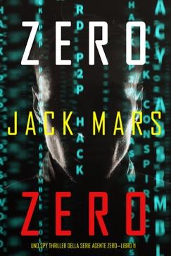 Zero Zero (Uno Spy Thriller della serie Agente Zero—Libro #11) E-Book Download