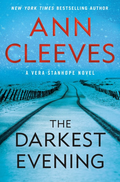 The Darkest Evening by Ann Cleeves Book Summary, Reviews and E-Book Download