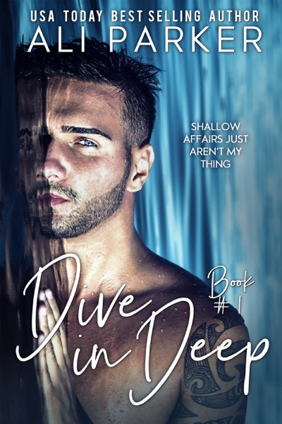 Dive In Deep Book 1 by Ali Parker Book Summary, Reviews and E-Book Download