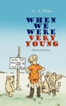When We Were Very Young (Illustrated Edition) book summary, reviews and downlod