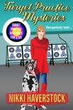 Target Practice Mysteries 5 & 6 book summary, reviews and downlod