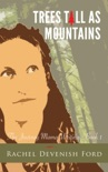 Trees Tall as Mountains book summary, reviews and download