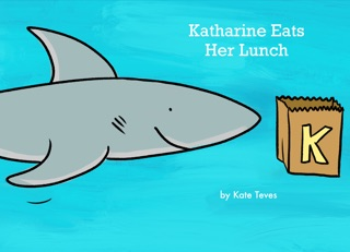 Katharine Eats Her Lunch by Kate Teves E-Book Download