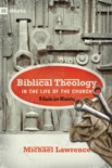 Biblical Theology in the Life of the Church (Foreword by Thomas R. Schreiner) book summary, reviews and download