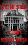 The Ghosts of Summerville Plantation book summary, reviews and download