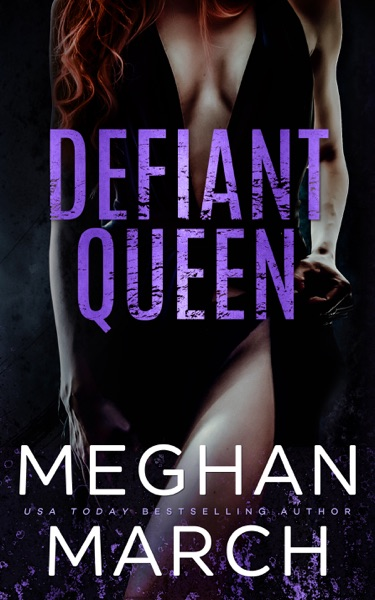 Defiant Queen by Meghan March Book Summary, Reviews and E-Book Download