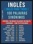 Inglês ( Inglês Para Todos ) 100 Palavras - Sinónimos book summary, reviews and downlod