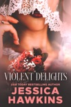 Violent Delights book summary, reviews and downlod