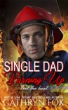 Single Dad Burning Up book summary, reviews and downlod