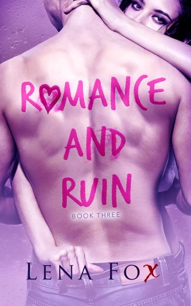 Romance and Ruin - Book Three by Lena Fox Book Summary, Reviews and E-Book Download