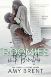 Roomies with Benefits - Book Two book summary, reviews and downlod