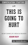 This Is Going to Hurt: Secret Diaries of a Medical Resident by Adam Kay: Conversation Starters