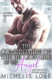 The Compromise of the Billionaire and His Angel: MC Biker Romance book summary, reviews and downlod
