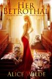 Her Betrothal: A Fantasy Romance Shifter Adventure e-book