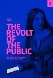 The Revolt of the Public and the Crisis of Authority in the New Millennium book summary, reviews and download