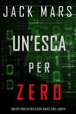 Un'esca per Zero (Uno spy thriller della serie Agente Zero—Libro #8) E-Book Download