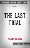 The Last Trial by Scott Turow: Conversation Starters book summary, reviews and downlod