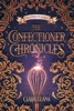 The Confectioner Chronicles book image