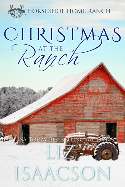 Christmas at the Ranch by Liz Isaacson Book Summary, Reviews and E-Book Download