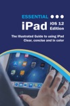 Essential iPad iOS 12 Edition book summary, reviews and downlod