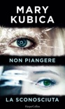 Non piangere La sconosciuta (Cofanetto) book summary, reviews and downlod