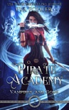 Pirate Academy: A Young Adult Paranormal Romance book summary, reviews and downlod
