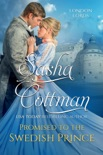 Promised to the Swedish Prince book summary, reviews and downlod