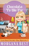Chocolate to Die For book summary, reviews and downlod
