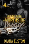 In Love with A Northside Savage book summary, reviews and download