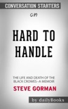 Hard to Handle: The Life and Death of the Black Crowes--A Memoir by Steve Gorman & Steven Hyden: Conversation Starters book summary, reviews and downlod