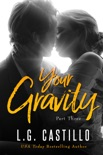 Your Gravity: Part Three book summary, reviews and downlod