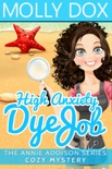 High Anxiety Dye Job book summary, reviews and downlod