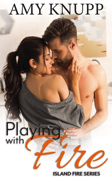 Playing with Fire by Amy Knupp Book Summary, Reviews and E-Book Download