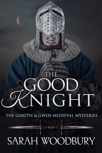 The Good Knight by Sarah Woodbury Book Summary, Reviews and E-Book Download