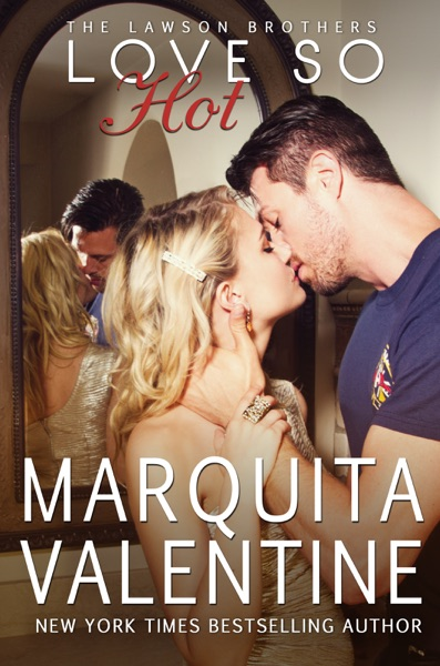 Love So Hot by Marquita Valentine Book Summary, Reviews and E-Book Download