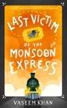 Last Victim of the Monsoon Express book summary, reviews and downlod