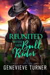 Reunited with Her Bull Rider book summary, reviews and download