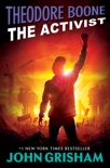Theodore Boone: The Activist book summary, reviews and downlod