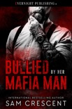 Bullied by Her Mafia Man book summary, reviews and downlod