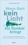 Wenn Gott kein Licht ins Dunkel bringt book summary, reviews and downlod