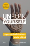 Unfu*k yourself book summary, reviews and downlod