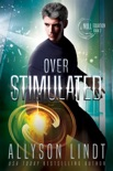 Over Stimulated book summary, reviews and downlod