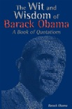 The Wit and Wisdom of Barack Obama book summary, reviews and downlod
