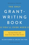 The Only Grant-Writing Book You'll Ever Need book summary, reviews and download