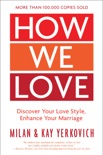How We Love, Expanded Edition book summary, reviews and download